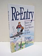 Re-Entry: Making The Transition From Missions To Life At Home by Peter John