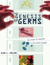 Genesis of Germs: the origin of diseases & the coming plagues - High School text