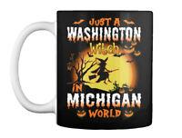 Just A Washington Witch In Michigan World Gift Coffee Mug