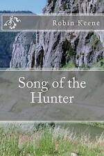 NEW Song of the Hunter by Robin E Keene