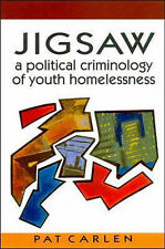 Jigsaw: A Political Criminology of Youth Homelessness by Carlen, Pat