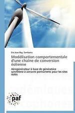 Modelisation Comportementale D'Une Chaine de Conversion Eolienne by Eric Jean Roy Sambatra (Paperback / softback, 2012)