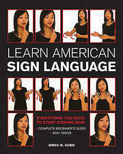 Learn American Sign Language: Everything you need to start signing * complete be