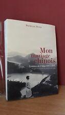 Danielle Dufay Mon Mariage Chinois Lettres de Chine 1922-1924 Jeanne de Lyon
