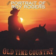 ROY ROGERS -Old Time Country: Portrait of Roy Rogers (CD,2002,Columbia River.NEW