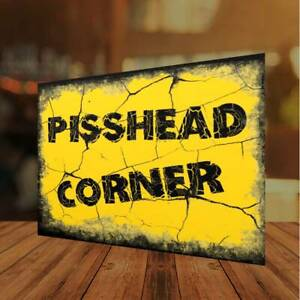 Pisshead Corner Funny Metal Plaque Sign Garage Shed Home Bar Man Cave COCKTAIL