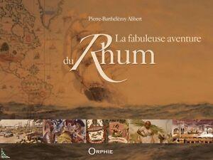 La fabuleuse aventure du Rhum, livre de P.B. Alibert