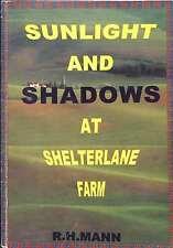 Sunlight And Shadows At Shelterlane Farm, R.H. Mann, Good Condition Book, ISBN
