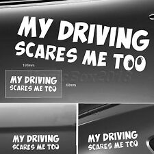 """MY DRIVING SCARES ME TOO "" Funny Car Sticker Window/Van JDM VW EURO Vinyl Decal"