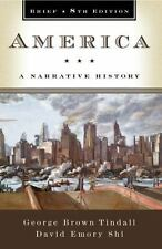 America: A Narrative History (Brief Edition) by George Tindall, David Shi