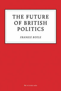 The Future of British Politics | Frankie Boyle
