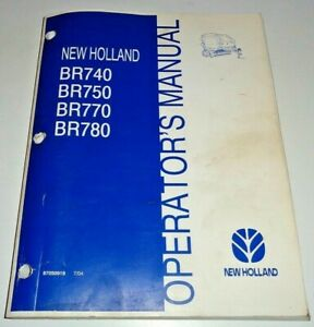 New Holland BR740 BR750 BR770 BR780 Round Baler Operators Manual Original! 7/04