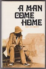 A Man Come Home by Roy A. K. Heath - INSCRIBED - First Edition - 1974 - Guyana