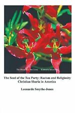 The Seed of the Tea Party : Christian Sharia in America: Racism and...