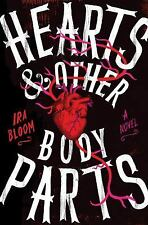 Hearts & Other Body Parts: By Bloom, Ira