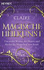 Claire - Magische Heilkunst - Das uralte Wissen der Hexen und Heiler für Mensche