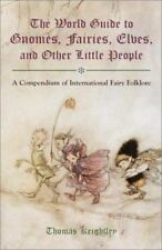 New ListingThe World Guide to Gnomes, Fairies, Elves & Other Little People