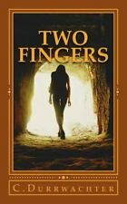 Two Fingers by C. Durrwachter (2016, Paperback)