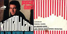 DISCO 45 GIRI  PASCAL DANEL – KILIMANDJARO // LES TROIS DERNIÈRES MINUTES (az)