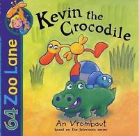 Kevin The Crocodile (64 Zoo Lane), Vrombaut, An , Acceptable | Fast Delivery