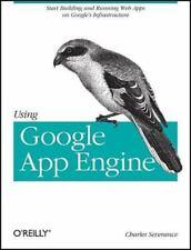 Using Google App Engine: Building Web Applications  Severance, Charles  Good  Bo