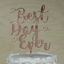 Best  Day Ever Cake Topper. Wedding Cake Decor in ROSE GOLD  Mirror Acrylic