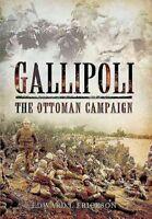 Gallipoli : The Ottoman Campaign, Paperback by Erickson, Edward J., Like New ...