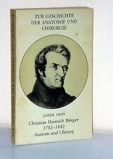 Jasper Hein: CHRISTIAN HEINRICH BÜRGER. 1782-1842. Anatom und Chirurg