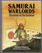 Samurai Warlords by Stephen Turnbull 1989 HC With Dustjacket EXCELLENT-NEAR MINT