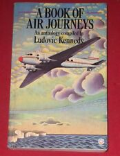 A BOOK OF AIR JOURNEYS ~ An anthology compiled by LUDOVIC KENNEDY