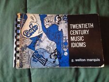 Twentieth Century Music Idioms By G. Welton Marquis