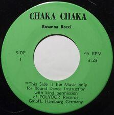 ROSANNA ROCCI ~ CHAKA CHAKA latin MODERN SOUL 45 ~ OBSCURE and STRANGE ~ HEAR!