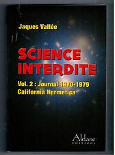 """SCIENCE INTERDITE - VOLUME 2"" JACQUES VALLEE (2013)  U.F.O. / E.T./ UFOLOGIE"