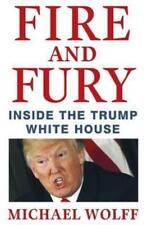 Fire and Fury - Inside the Trump White House - By Michael Wolff - Brand New Book