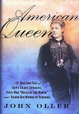 American Queen: Rise & Fall of Kate Chase Sprague Civil War Belle of North Oller