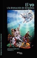 El Yo y la Destruccion de Demonios by Mahalaet R+ (2012, Paperback)