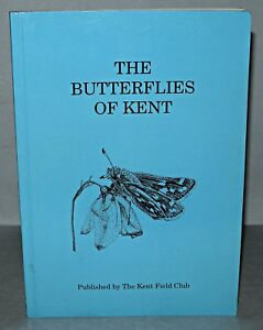 The Butterflies Of Kent, Kent Field Club, An Atlas of Their Distribution, PB,