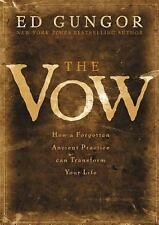 The Vow: How a Forgotten Ancient Practice Can Transform Your Life by Ed Gungor.