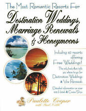 USED (GD) The Most Romantic Resorts for Destination Weddings, Marriage Renewals
