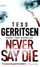 Never Say Die,Tess Gerritsen