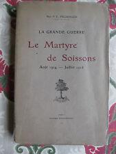1918 La grande guerre Le martyre de Soissons Aout 1914-Juillet 18 Péchenard EO