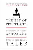 The Bed of Procrustes: Philosophical and Practical Aphorisms. (1400069971)