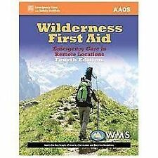 Wilderness First Aid: Emergency Care In Remote Locations by American Academy of