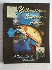 Yellowstone, Cutthroats, and Me: A Fishing Guide's Autobiography - GOOD