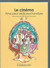 66373 - GAUMOND Marcel, et autres; Le cinéma, âme soeur de la psychanalyse.