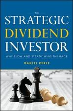 The Strategic Dividend Investor : Why Slow and Steady Wins the Race by Daniel P…