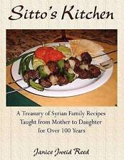 Sitto's Kitchen: A Treasury of Syrian Family Recipes Taught from Mother to Daugh