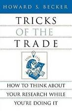 Tricks of the Trade: How to Think About Your Research While You're Doing it by Howard Saul Becker (Paperback, 1998)