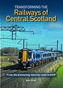 Transforming the Railways of Central Scotland: From the pioneering intercity rou