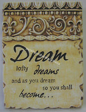 Rustic French Country Garden Wall Plaque Dream Lofty Dreams So You Shall Become